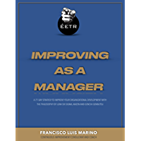 Improving as a Manager: 77-day strategy to improve your organizational development with the philosophy of Lean Six Sigma…