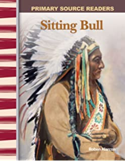 Sitting Bull: Expanding & Preserving the Union (Primary Source Readers)