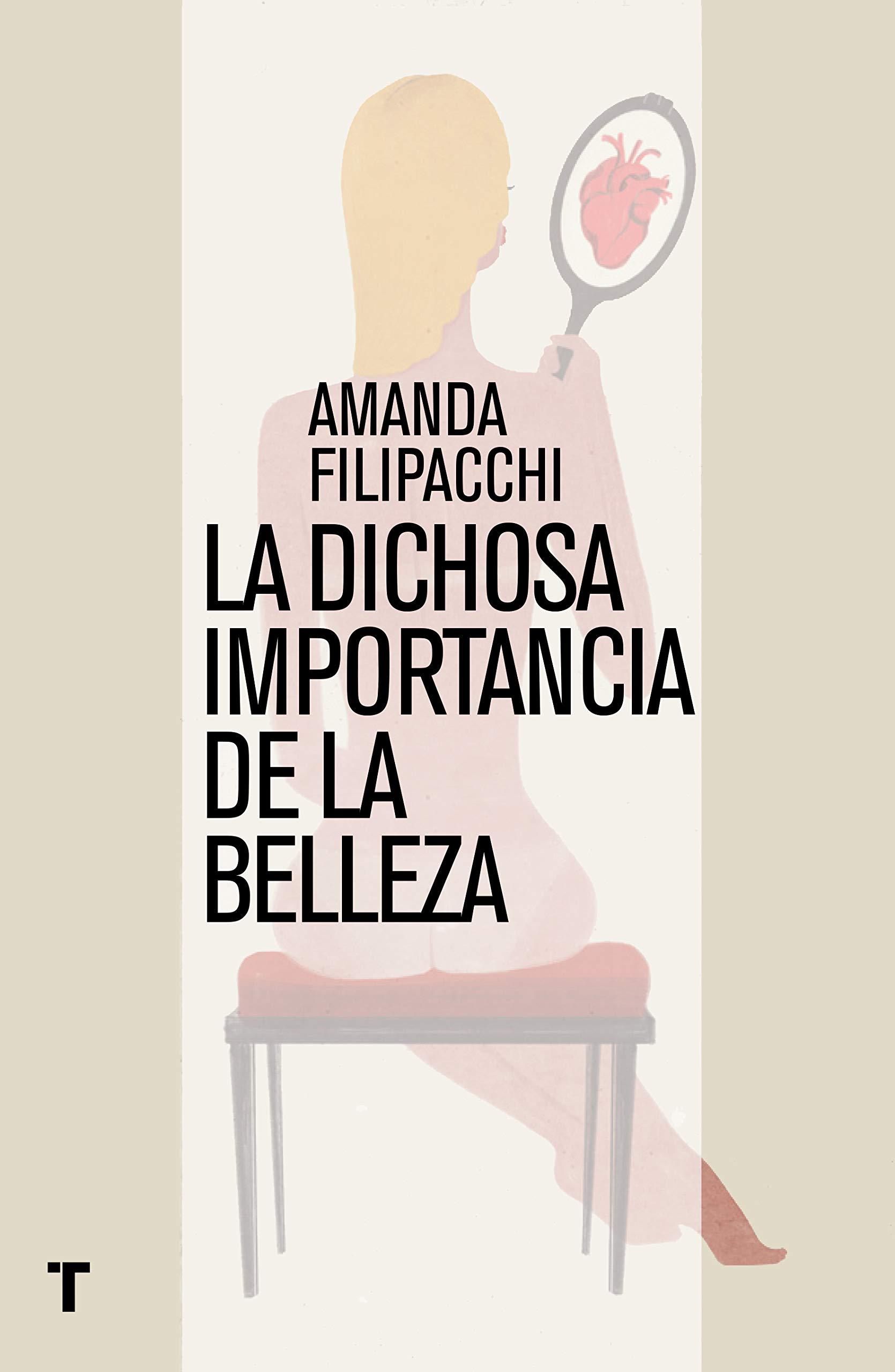 La dichosa importancia de la belleza El Cuarto de las Maravillas: Amazon.es: Filipacchi, Amanda, Alcaraz, Marta: Libros
