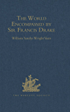 The World Encompassed by Sir Francis Drake: Being his next voyage to that to Nombre de Dios. Collated with an unpublished manuscript of Francis Fletcher, ... expedition (Hakluyt Society, First Series)