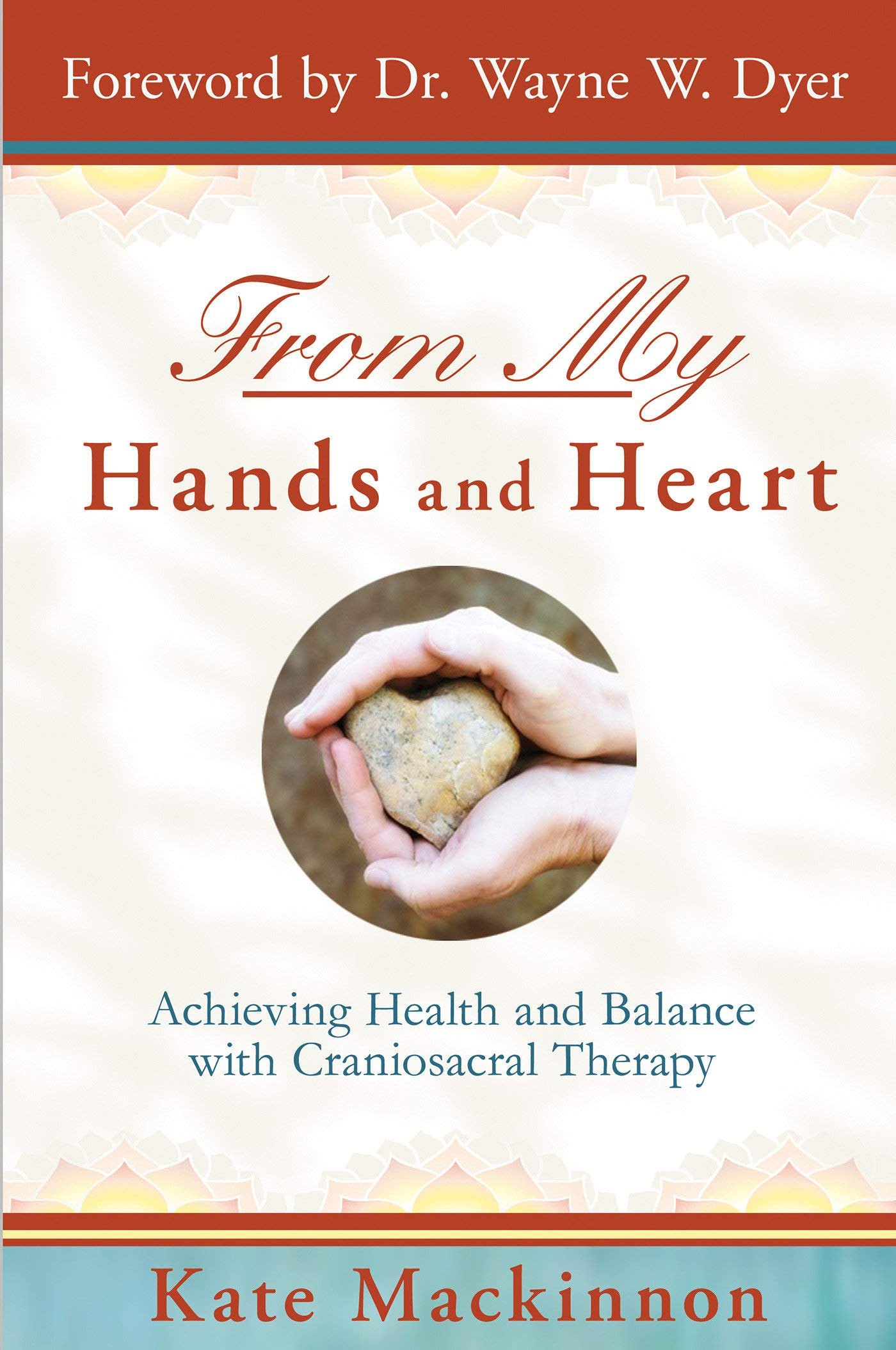 Download From My Hands and Heart: Achieving Health and Balance with Craniosacral Therapy ebook