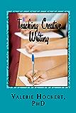 Teaching Creative Writing: A Teaching Handbook with Weekly Lesson Plans