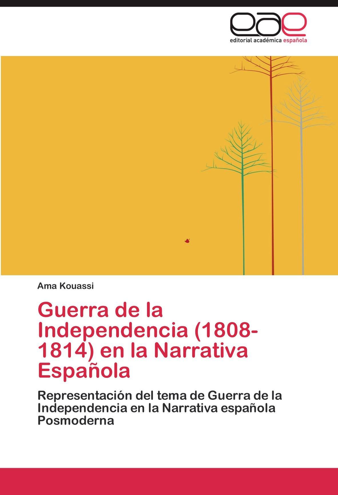 Guerra de la Independencia 1808-1814 en la Narrativa Española: Amazon.es: Kouassi Ama: Libros