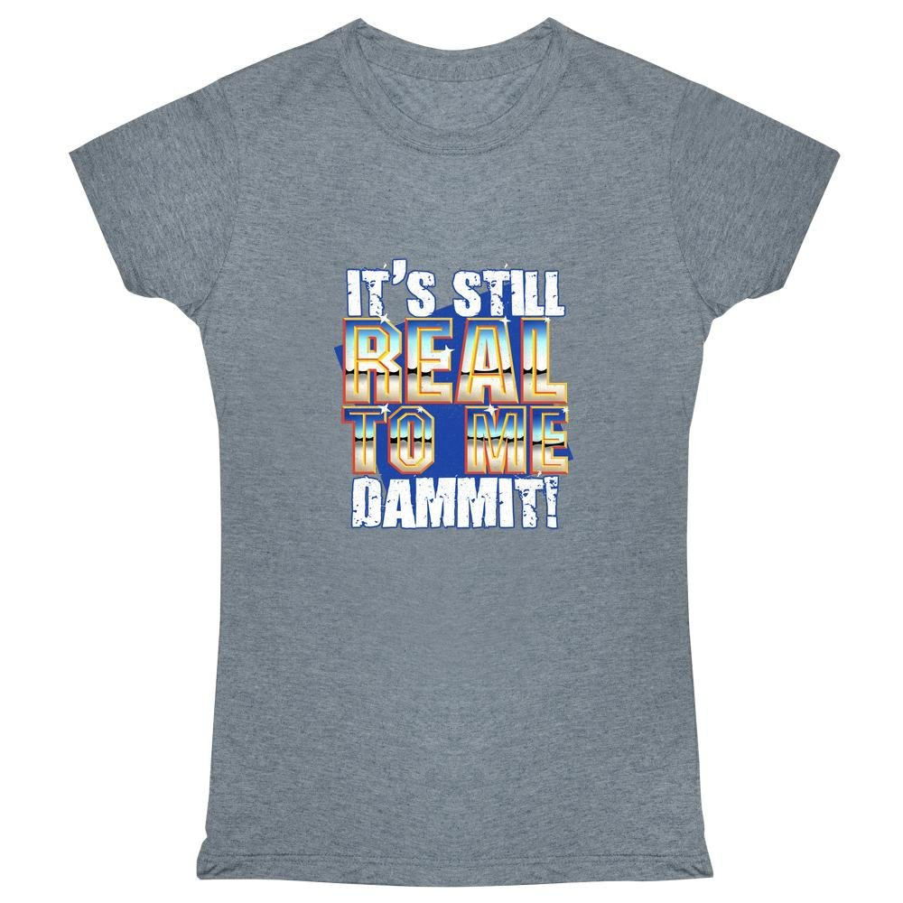 It's Still Real to Me Dammit! Heather Charcoal 2XL Womens Tee Shirt