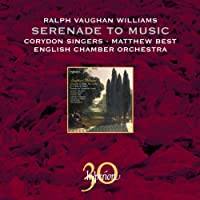 Ralph Vaughan Williams: Serenade To Music/ 5 Mystical Songs/ Flos Campi)