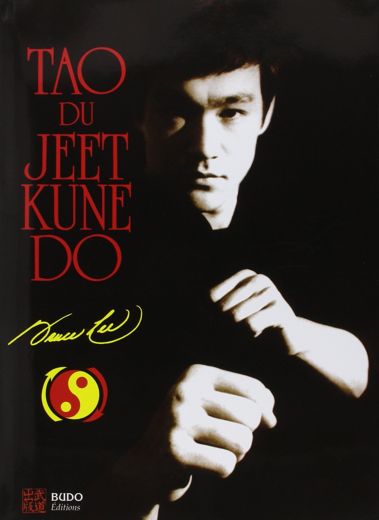 Tao du Jeet Kune Do by Budo Editions