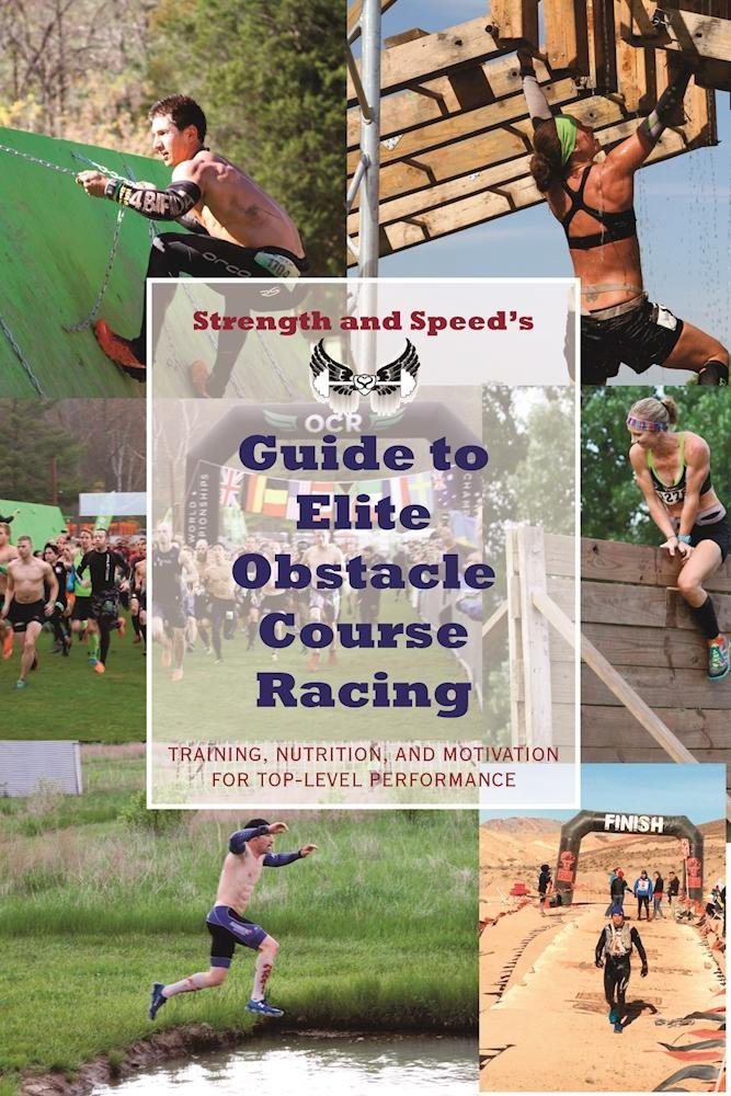 Strength & Speed's Guide to Elite Obstacle Course Racing: Training, Nutrition, and Motivation for Top-Level Performance PDF