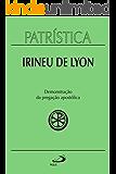 Patrística - Demonstração da pregação apostólica - Vol. 33