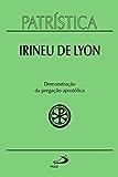 Patrística - Demonstração da pregação apostólica - Vol. 33 (Portuguese Edition)