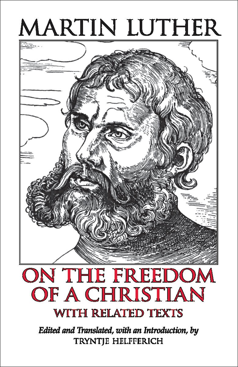 Download On the Freedom of a Christian: With Related Texts (Hackett Classics) PDF