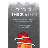 Through Thick & Thin: How the Wildfire was a Wake Up Call to Transform my Life!