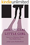 His Special Little Girl, Incest in a Christian Home