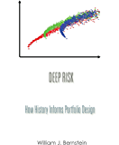 Deep Risk: How History Informs Portfolio Design (Investing for Adults Book 3)