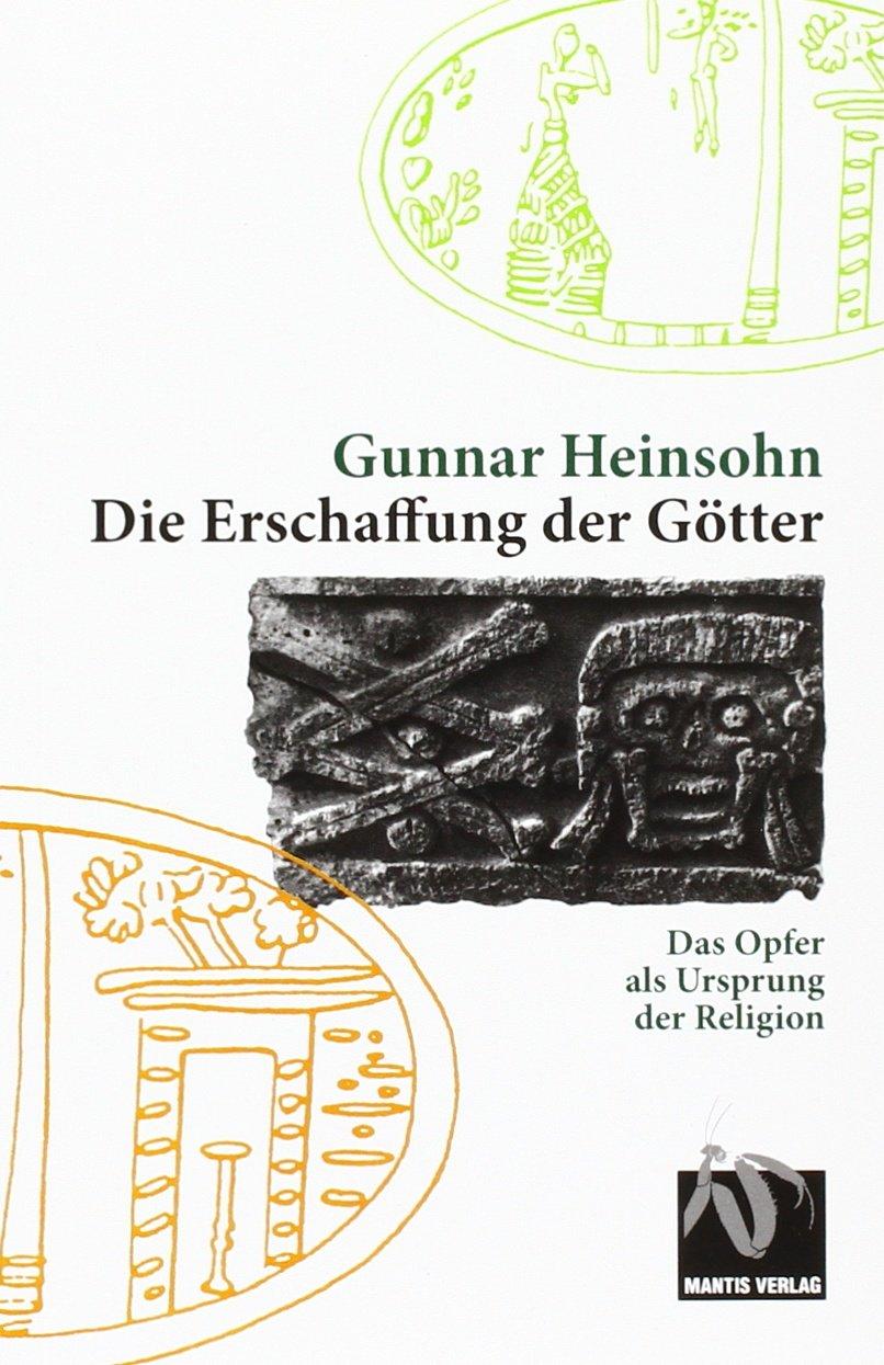 Die Erschaffung der Götter: Das Opfer als Ursprung  der Religion