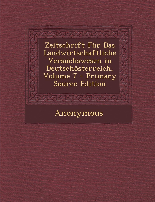 Read Online Zeitschrift Für Das Landwirtschaftliche Versuchswesen in Deutschösterreich, Volume 7 (German Edition) ebook