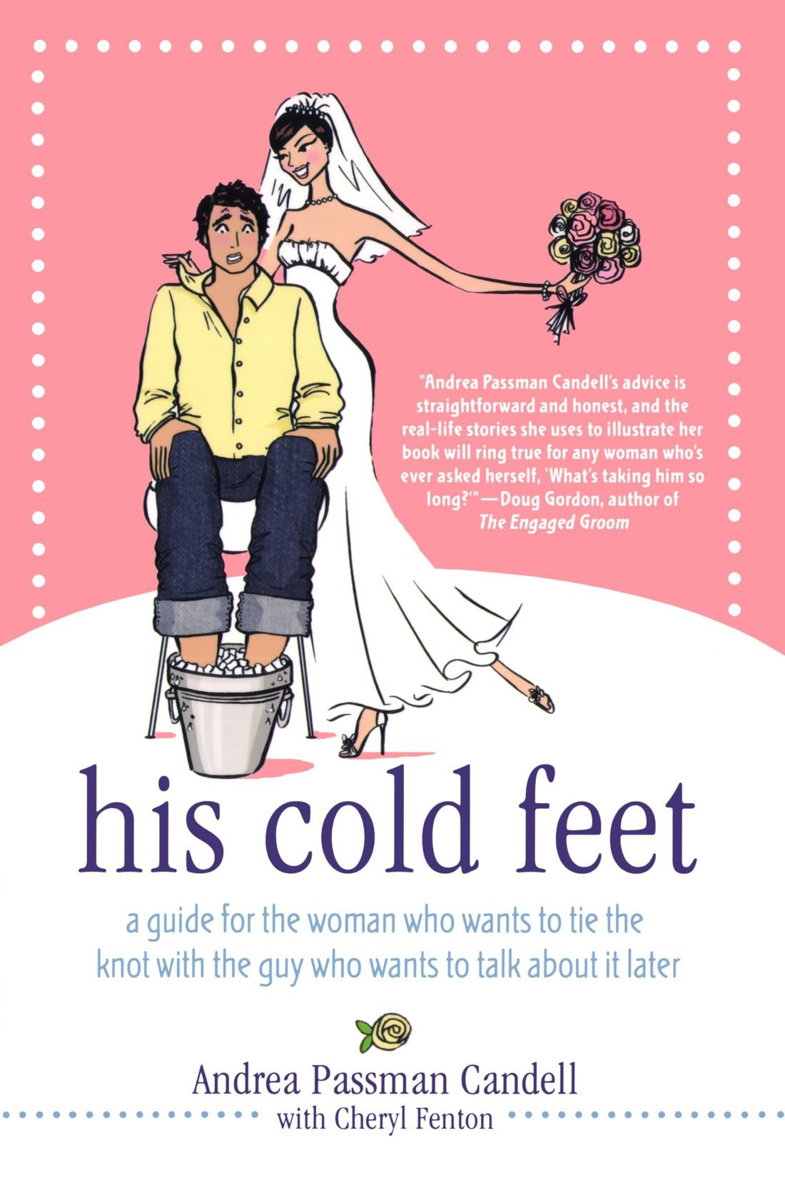 His cold feet a guide for the woman who wants to tie the knot his cold feet a guide for the woman who wants to tie the knot with the guy who wants to talk about it later andrea passman candell cheryl fenton junglespirit Image collections