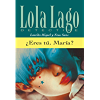 ¿Eres tú, María? (Lola Lago, detective) (Spanish Edition)