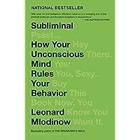 Subliminal: How Your Unconscious Mind Rules Your Behavior