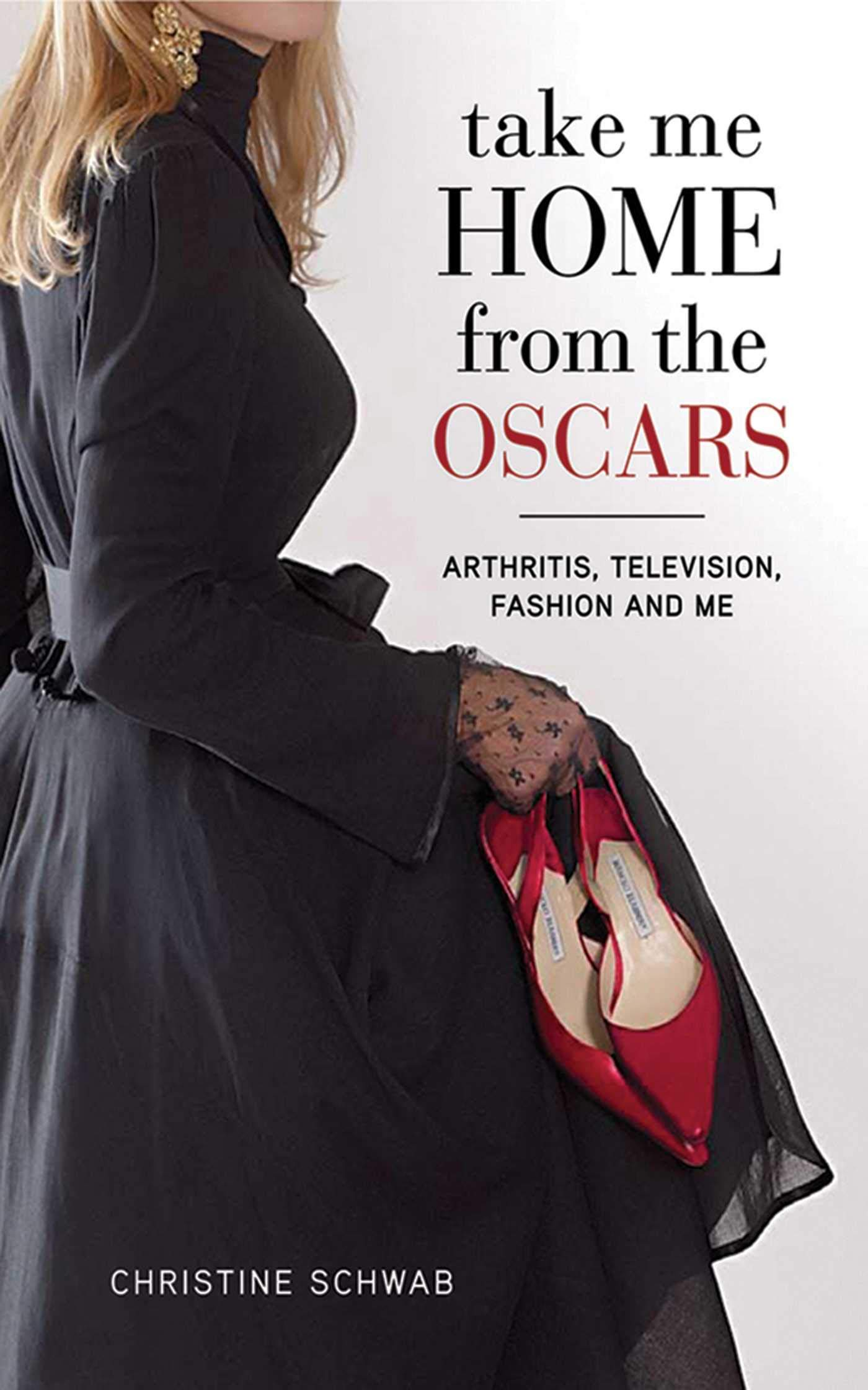 Take Me Home from the Oscars: Arthritis, Television, Fashion, and ...
