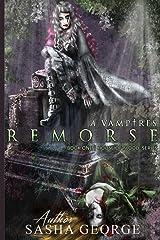 Vampires Remorse (House of Blood Series) (Volume 1) Paperback