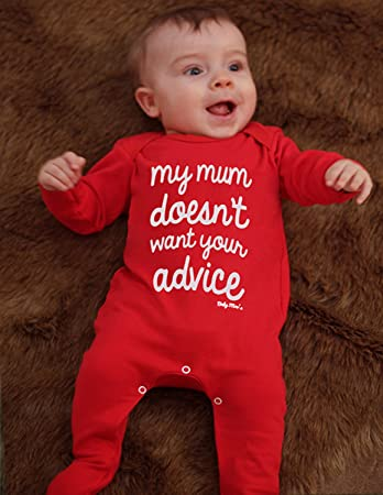 dd5f89b4bc258 Funny Baby Sleepsuit for Boys or Girls | New Novelty My Mum Doesn't Want  Your Advice ...