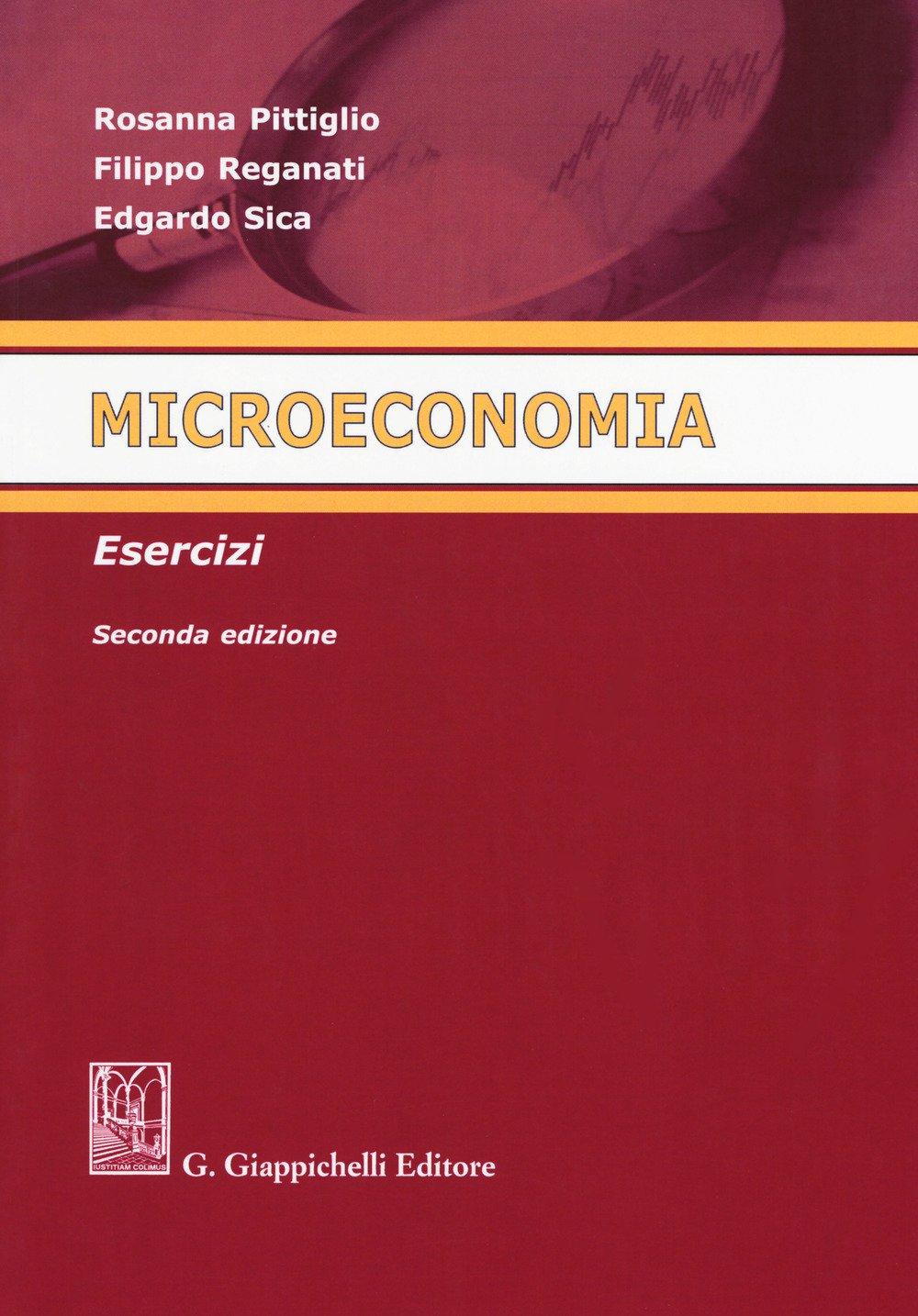 Microeconomia. Esercizi Copertina flessibile – 10 apr 2017 Rosanna Pittiglio Filippo Reganati Edgardo Sica Giappichelli