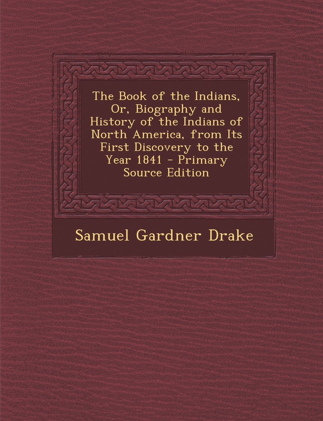 The Book of the Indians, Or, Biography and History of the Indians of North America, from Its First Discovery to the Year 1841 pdf epub