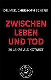 Zwischen Leben und Tod - 20 Jahre als Notarzt: 20 Jahre als Notarzt (Viva la Reanimation!)