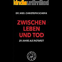 Zwischen Leben und Tod - 20 Jahre als Notarzt (Viva la Reanimation!)
