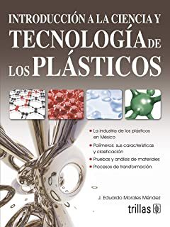 Introduccion a la ciencia y tecnologia de los plasticos / Introduction to Plastics Science and Technology