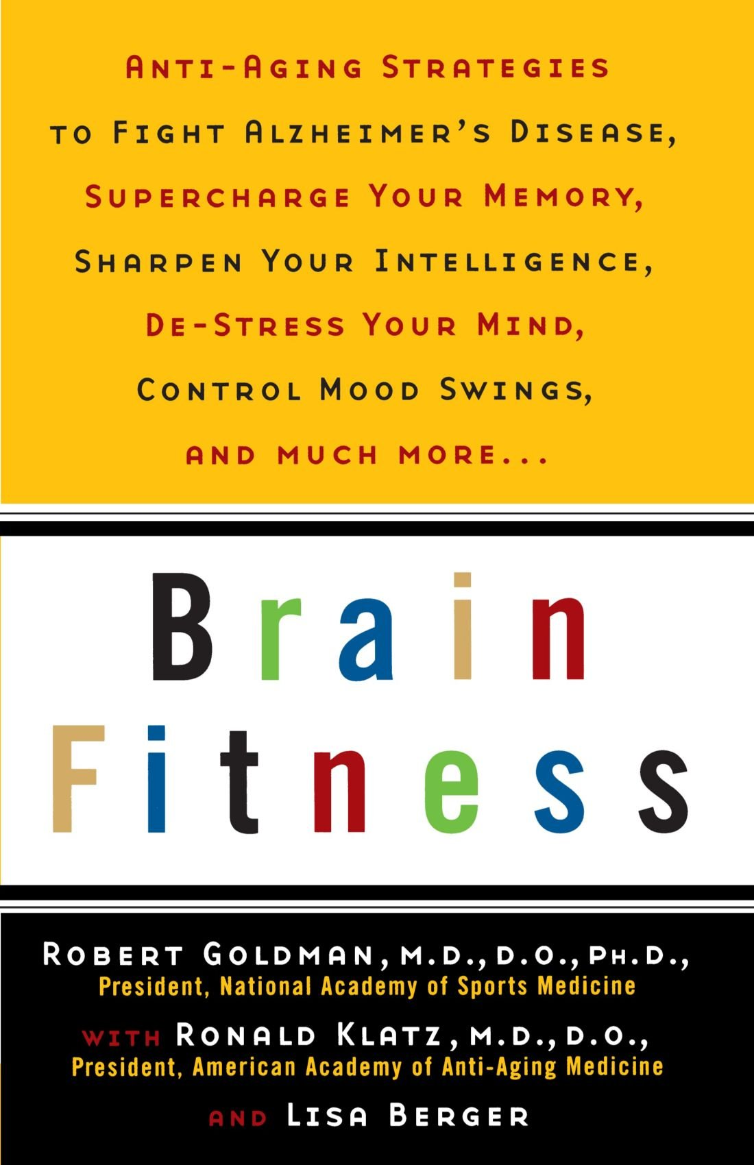 Brain Fitness: Anti-Aging to Fight Alzheimer's Disease, Supercharge Your Memory, Sharpen Your Intelligence, De-Stress…