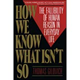 How We Know What Isn't So: The Fallibility of Human Reason in Everyday Life