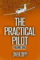 The Practical Pilot (Volume One): A Pilot's