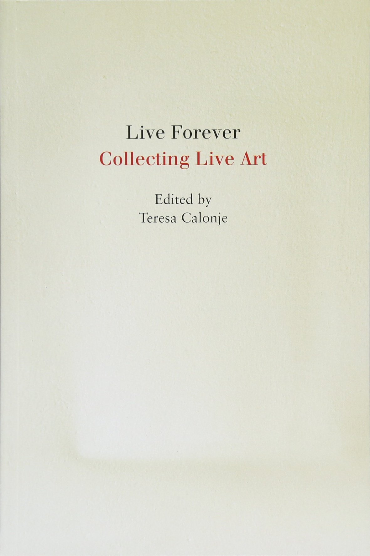 Read Online Live Forever: Collecting Live Art pdf epub