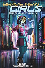 Brave New Girls: Tales of Heroines Who Hack (Volume 3) Paperback