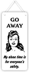 MySigncraft Go Away ! My Alone time is for eyeryone's Safety. Door/Wall Sign