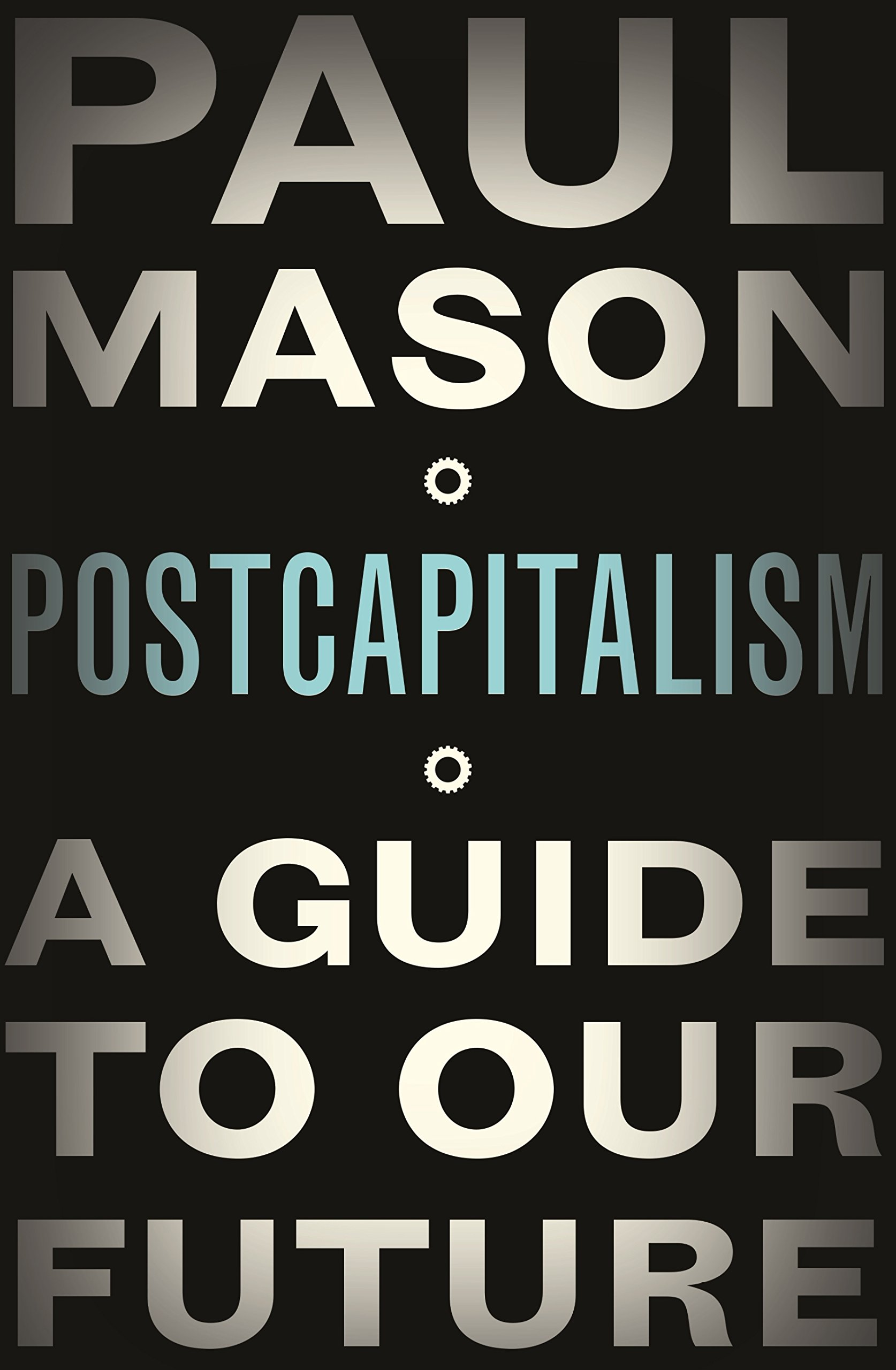 PostCapitalism: A Guide to Our Future: Amazon.de: Paul Mason ...