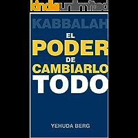 Kabbalah: El Poder de Cambiarlo Todo