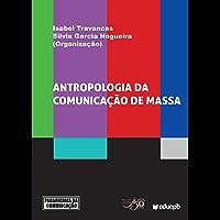 Antropologia da comunicação de massa (Paradigmas da Comunicação)