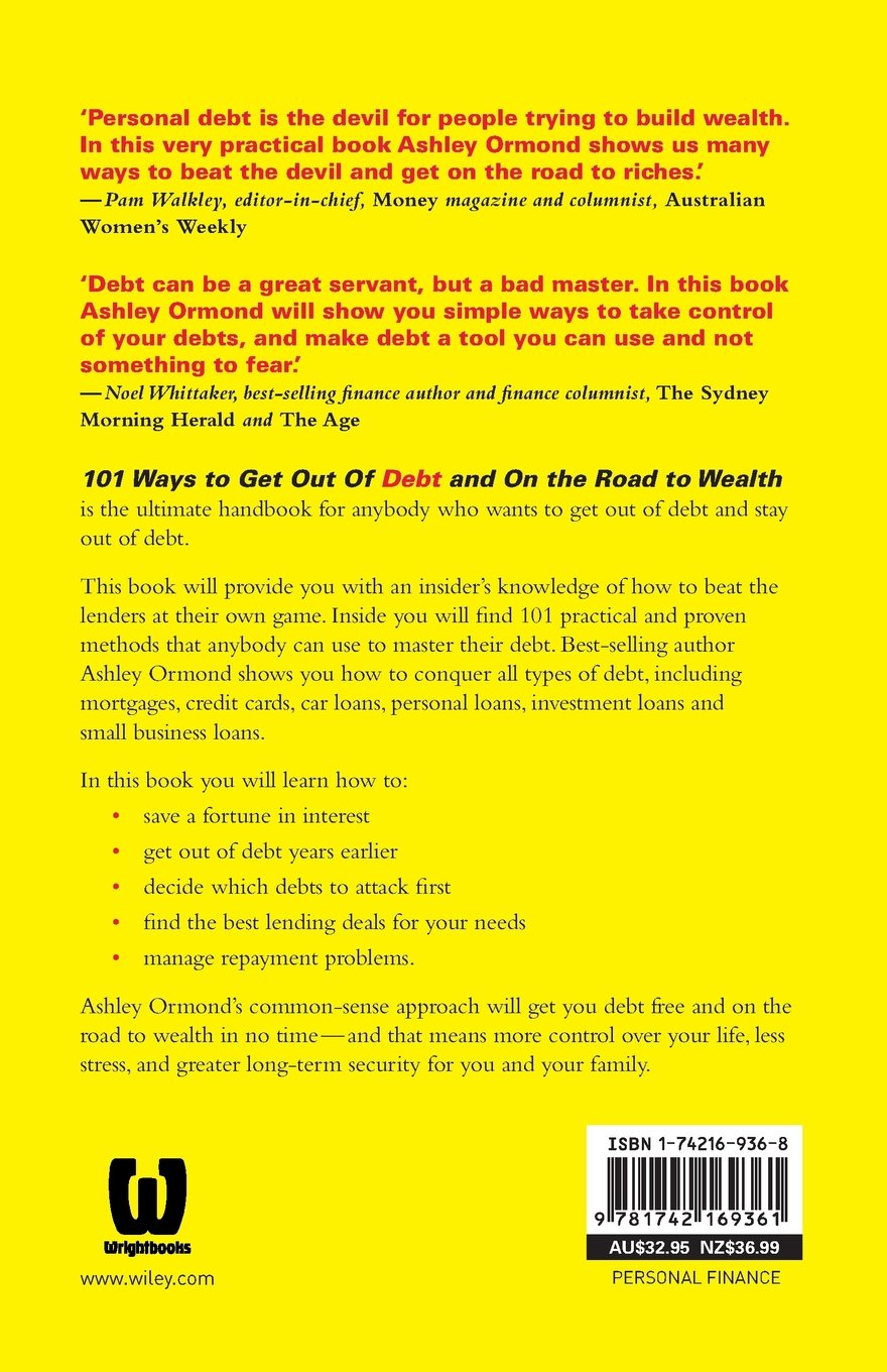 101 Ways to Get Out Of Debt and On the Road to Wealth: Amazon.co.uk: Ashley  Ormond: 9781742169361: Books