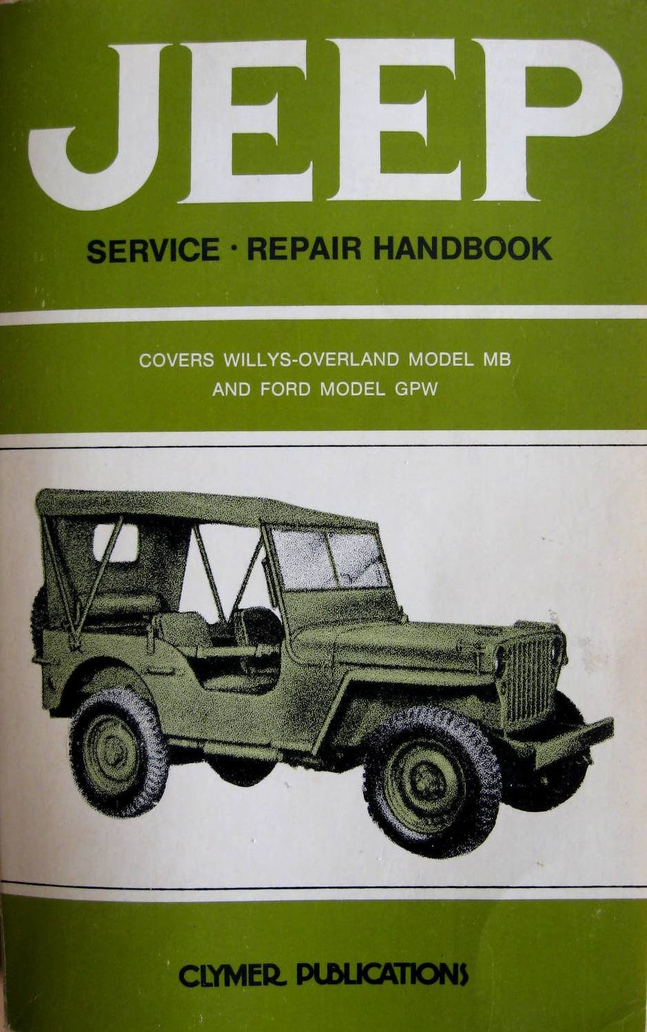 Jeep Service Repair Handbook: Covers Willy Overland Model MB and Ford Model  Gpw (A162): Clymer Publications: 9780892872503: Amazon.com: Books