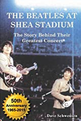 The Beatles At Shea Stadium: The Story Behind Their Greatest Concert Paperback
