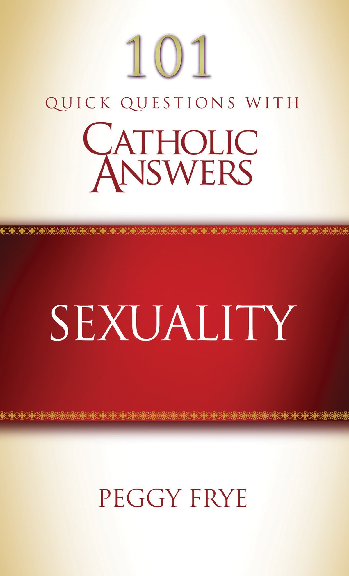 Read Online 101 Quick Questions With Catholic Anwers: Sexuality ebook