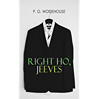 Right Ho, Jeeves: Jeeves & Wooster Series