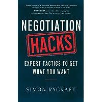 Negotiation Hacks: Expert Tactics To Get What You Want (Hacks Capital)