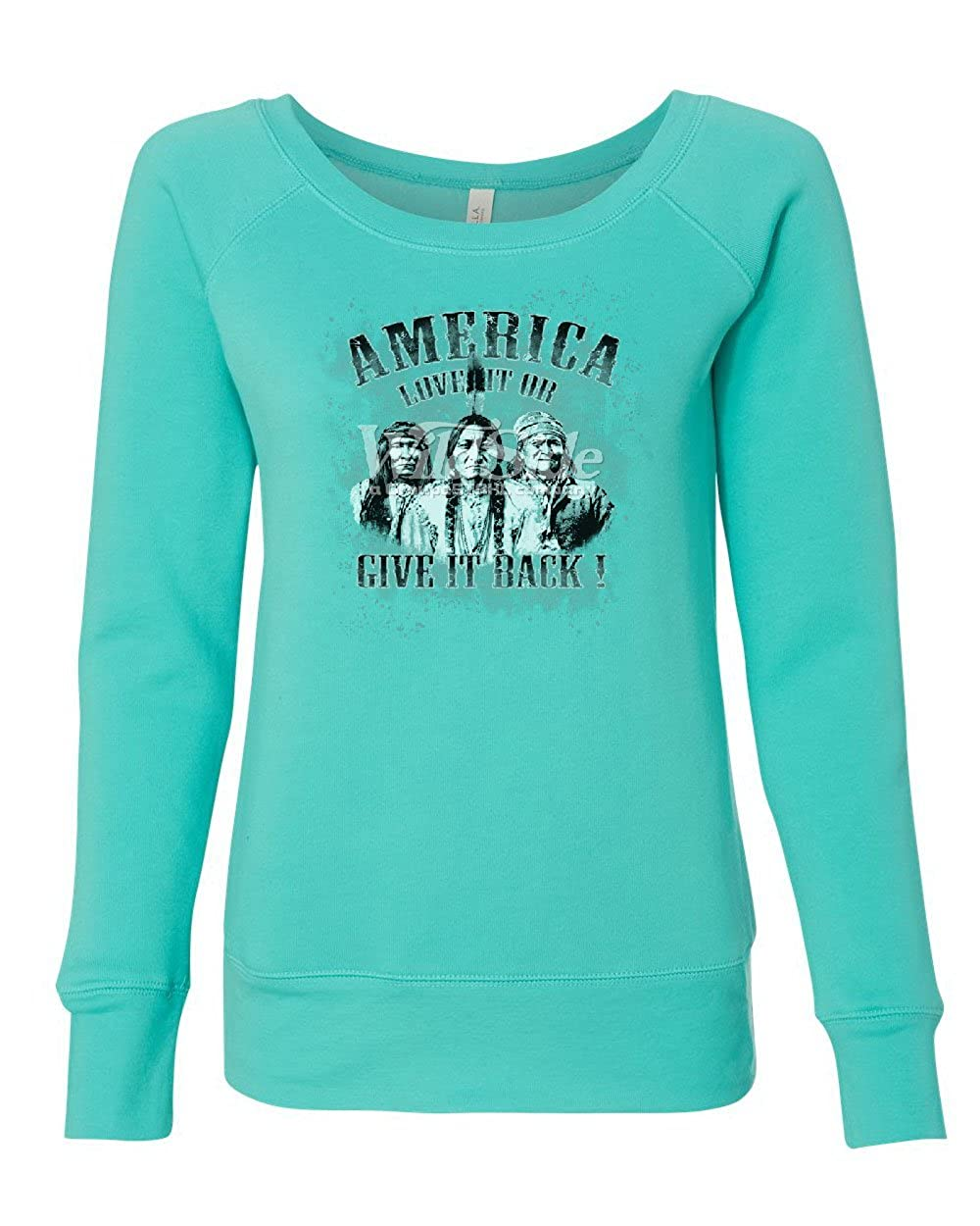Womens Sweatshirt Native American Indians Tee Hunt America Love It Give It Back