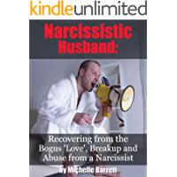 Narcissistic Husband: Recovering from the Bogus Love, Breakup and Emotional Abuse from a Narcissist (toxic relationship, toxic marriage)
