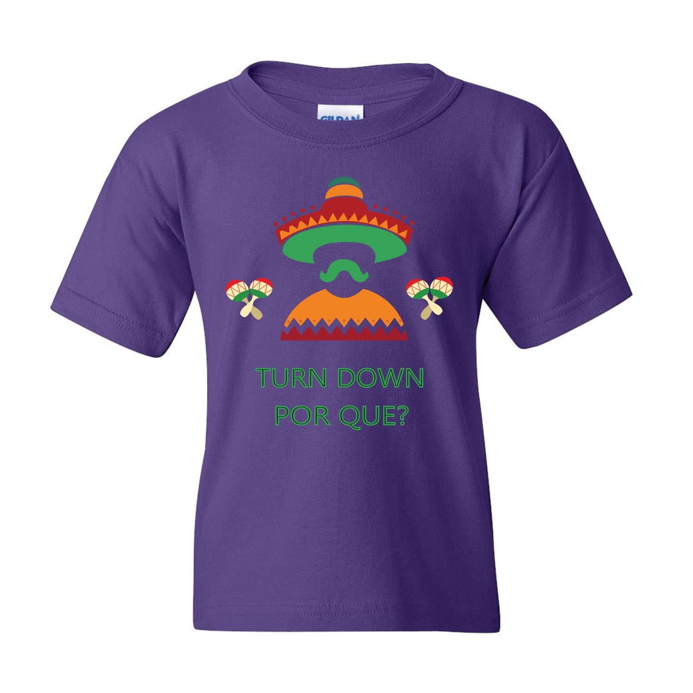 Turn Down Por Que Cinco De Mayo Girls Kid Sized Graphic T-Shirt