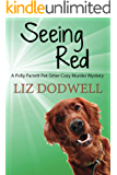 Seeing Red: A Polly Parrett Pet-Sitter Cozy Murder Mystery: Book 4