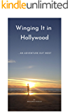 Winging it in Hollywood: An Adventure out West...